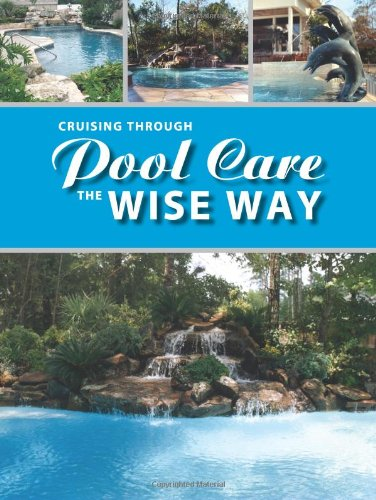 Cruising Through Pool Care The Wise Way: Merry Wise