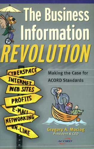 9780976896708: The Business Information Revolution: Making the Case for ACORD Standards