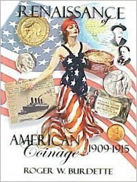 9780976898627: Renaissance of American Coinage 1909-1915