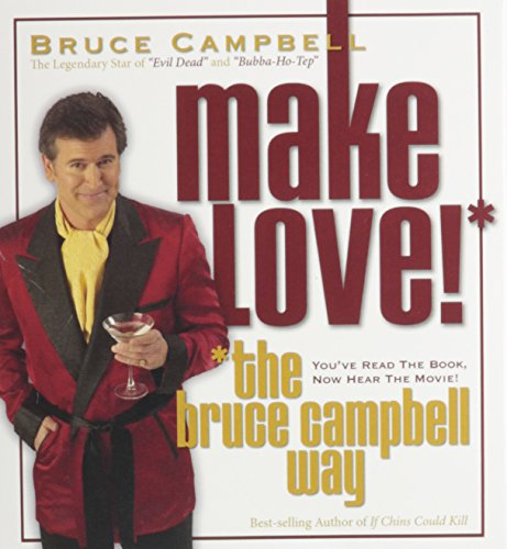 9780976900603: How to Make Love the Bruce Campbell Way