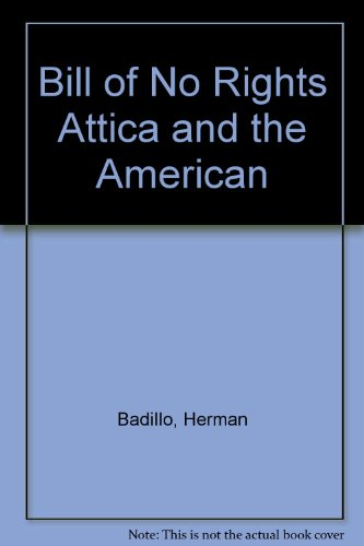 9780976900719: Bill of No Rights Attica and the American