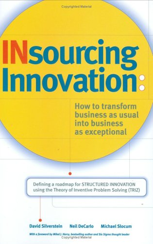 9780976901006: Insourcing Innovation: How to Transform Business as Usual into Business as Exceptional