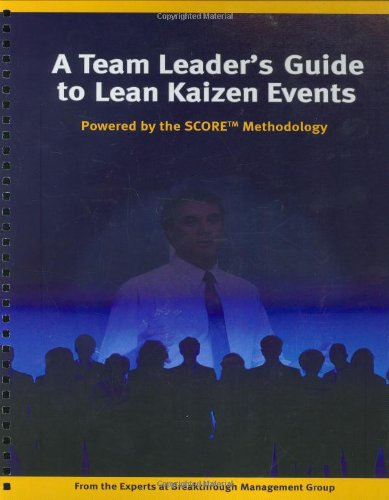 A Team Leader's Guide to Lean Kaizen Events: William Wes Waldo