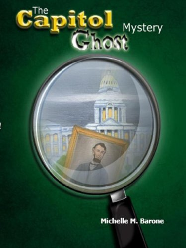 The Capitol Ghost Mystery: Barone, Michelle M