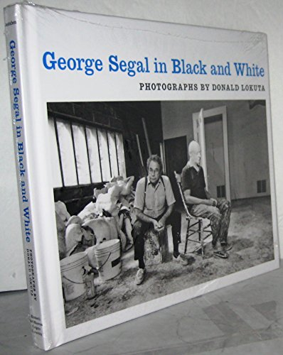 9780976903062: George Segal in Black and White