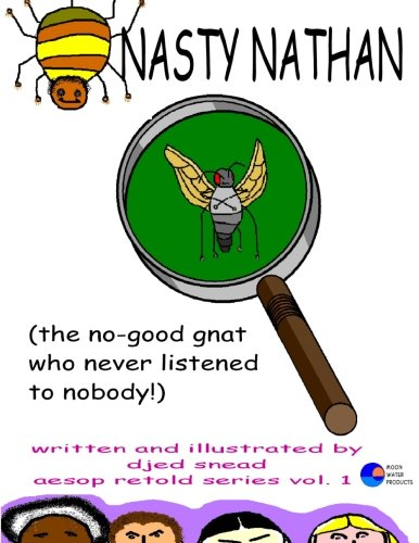 9780976903307: Nasty Nathan the no-good gnat who never listened to nobody! (Nathan the Gnat) (Volume 1)