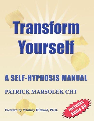 9780976904106: Transform Yourself: A Self-hypnosis Manual