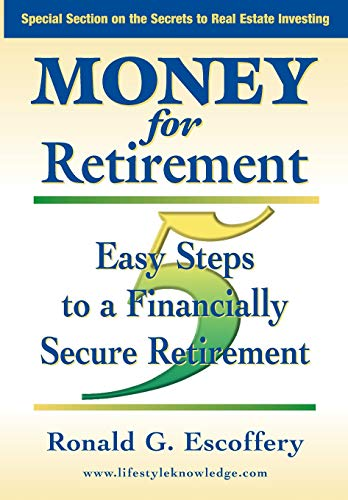 9780976905608: Money for Retirement: 5 Easy Steps to a Financially Secure Retirement