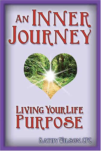 9780976906001: An Inner Journey: Living Your Life Purpose