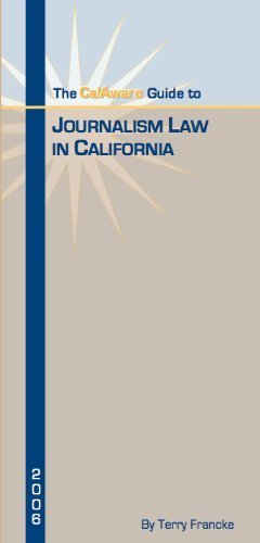 The CalAware Guide to Journalism Law in California: Terry Francke