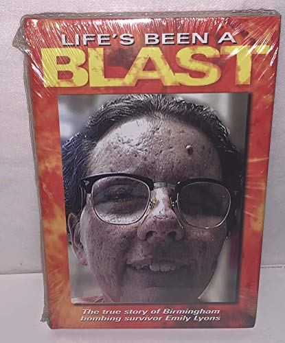 Life's Been a Blast: The Inspiring Story: Lyons, Emily;Lyons, Jeff
