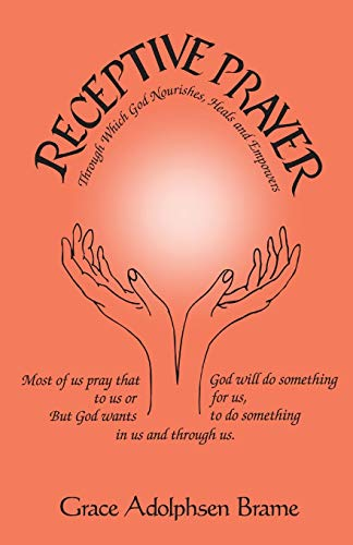 9780976909002: RECEPTIVE PRAYER: Through Which God Nourishes, Heals, and Empowers