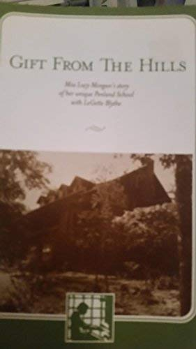 9780976911005: Gift From the Hills: Miss Lucy Morgan's Story of Her Unique Penland School