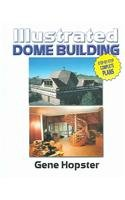 9780976911609: Illustrated Dome Building: Step-by-step Complete Plans