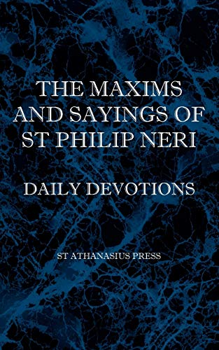 The Maxims and Sayings of St Philip Neri: St Philip Neri