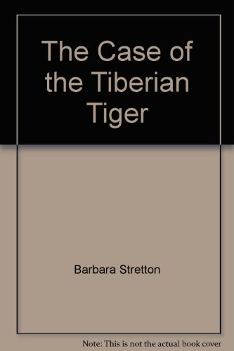 9780976913306: The Case of the Tiberian Tiger