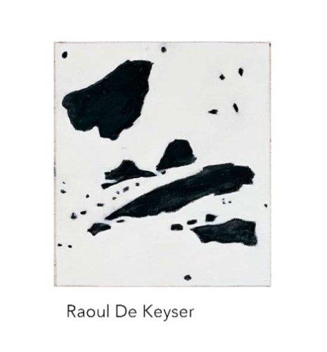 9780976913665: Raoul De Keyser: Recent Work