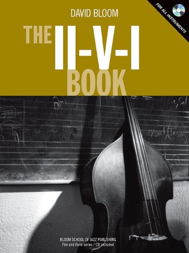9780976914884: The II-V-I Book: For All Instruments
