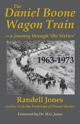 9780976914976: The Daniel Boone Wagon Train--a journey through 'the Sixties'