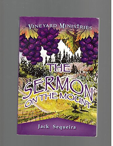 "Vineyard Ministries: ""The Sermon on the Mount"" (0976916843) by Jack Sequeira"