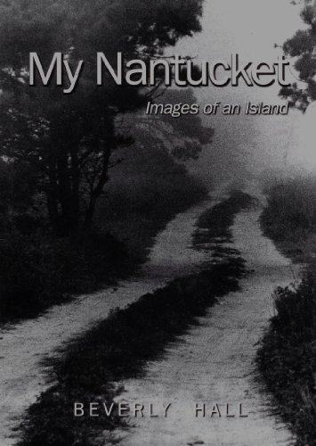 My Nantucket; Images of an Island: Beverly Hall