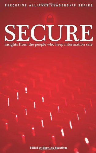 9780976917335: SECURE...Insights From the People Who Keep Information Safe