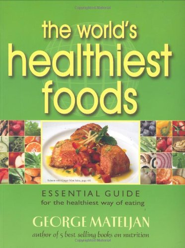 9780976918547: The World's Healthiest Foods: Essential Guide for the Healthiest Way of Eating