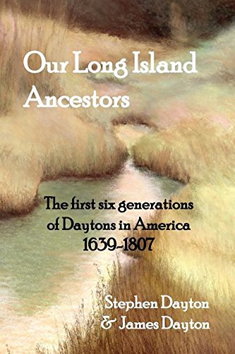 Our Long Island Ancestors: The first six generations of Daytons in America 1639-1807