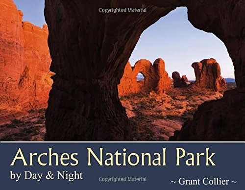 9780976921882: Arches National Park by Day & Night