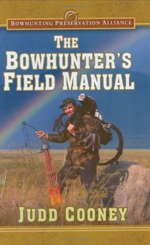 9780976923329: The Bowhunter's Field Manual (Bowhunting Preservation Alliance)