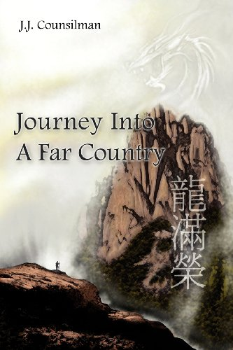 Journey Into a Far Country: Counsilman, James J.