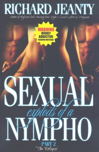 9780976927778: Sexual Exploits of a Nympho II, The Relapse
