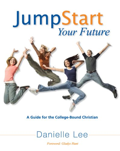 9780976929895: Jump Start Your Future: A Guide for the College-Bound Christian