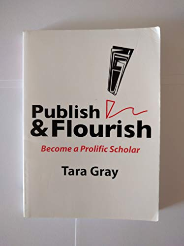 Publish and Flourish : Become a Prolific Scholar 9780976930204 Become a Prolific Scholar. Break the myth that prolific scholars are born not made. Learn how to write daily for 15-30 minutes, organize around key sentences, solicit the right feedback from the right colleagues, make effective use of feedback.