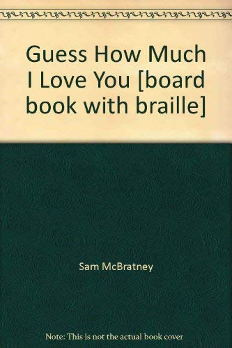 9780976931317: Guess How Much I Love You   [board book with braille]