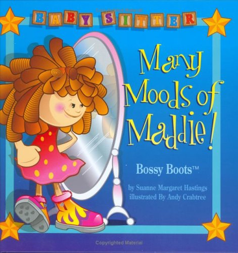 Many Moods of Maddie / Bossy Boots: Suanne Margaret Hastings