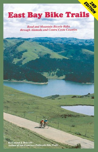 9780976937609: East Bay Bike Trails: Road and Mountain Bicycle Rides Through Alameda Counties and Contra Costa (Bay Area Bike Trails)