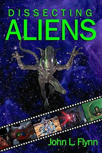 Dissecting Aliens (0976940035) by John L. Flynn