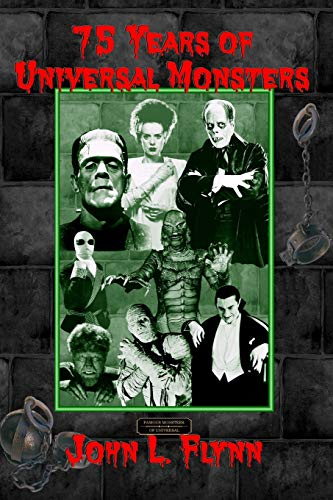 75 Years of Universal Monsters (097694006X) by John L. Flynn