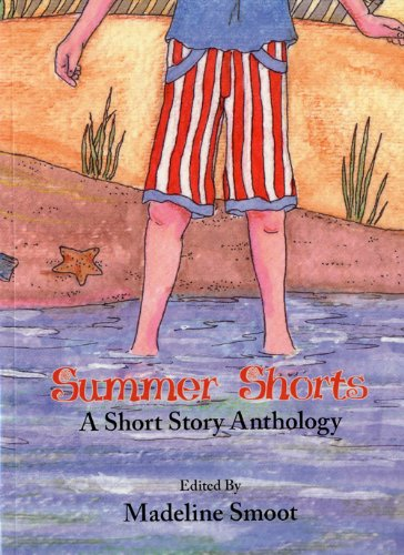Summer Shorts: A Short Story Anthology: Bevin Rolfs Spencer, Madeline Smoot, Mindy Hardwick