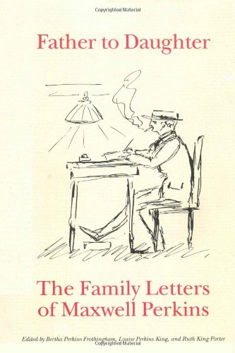 9780976942207: Father To Daughter: The Family Letters of Maxwell Perkins