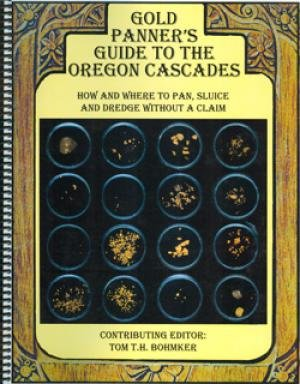 9780976949732: Gold Panner's Guide to the Oregon Cascades. How and Where to Pan, Sluice and Dredge Without a Claim