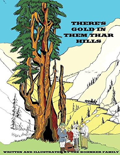 9780976949794: There's Gold in Them Thar Hills: A Look Through Time Following the Gold Rushes of the West Past and Present