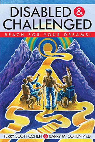 9780976952404: Disabled & Challenged: Reach For Your Dreams!