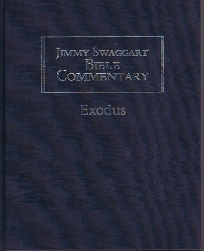 Jimmy Swaggart Bible Commentary Exodus: JIMMY SWAGGART