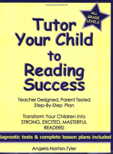 9780976955702: Tutor Your Child to Reading Success