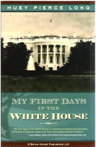 My First Days in the White House: Huey P. Long