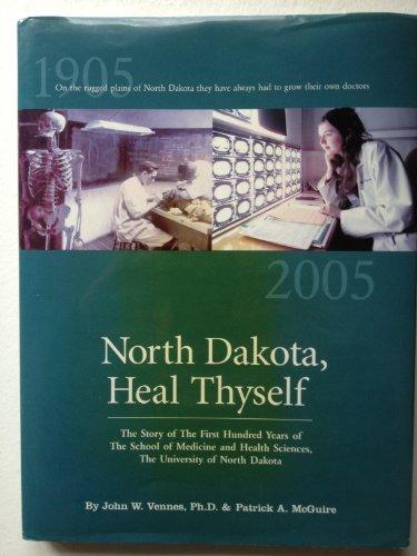 North Dakota,Heal Thyself: John W. Vennes, Ph.D. & Patrick A. McGuire