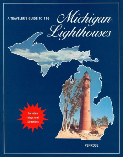 9780976962915: A Traveler's Guide to 116 Michigan Lighthouses