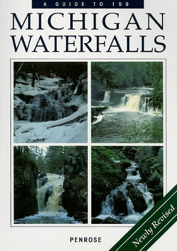 A Guide to 199 Michigan Waterfalls: Laurie Penrose